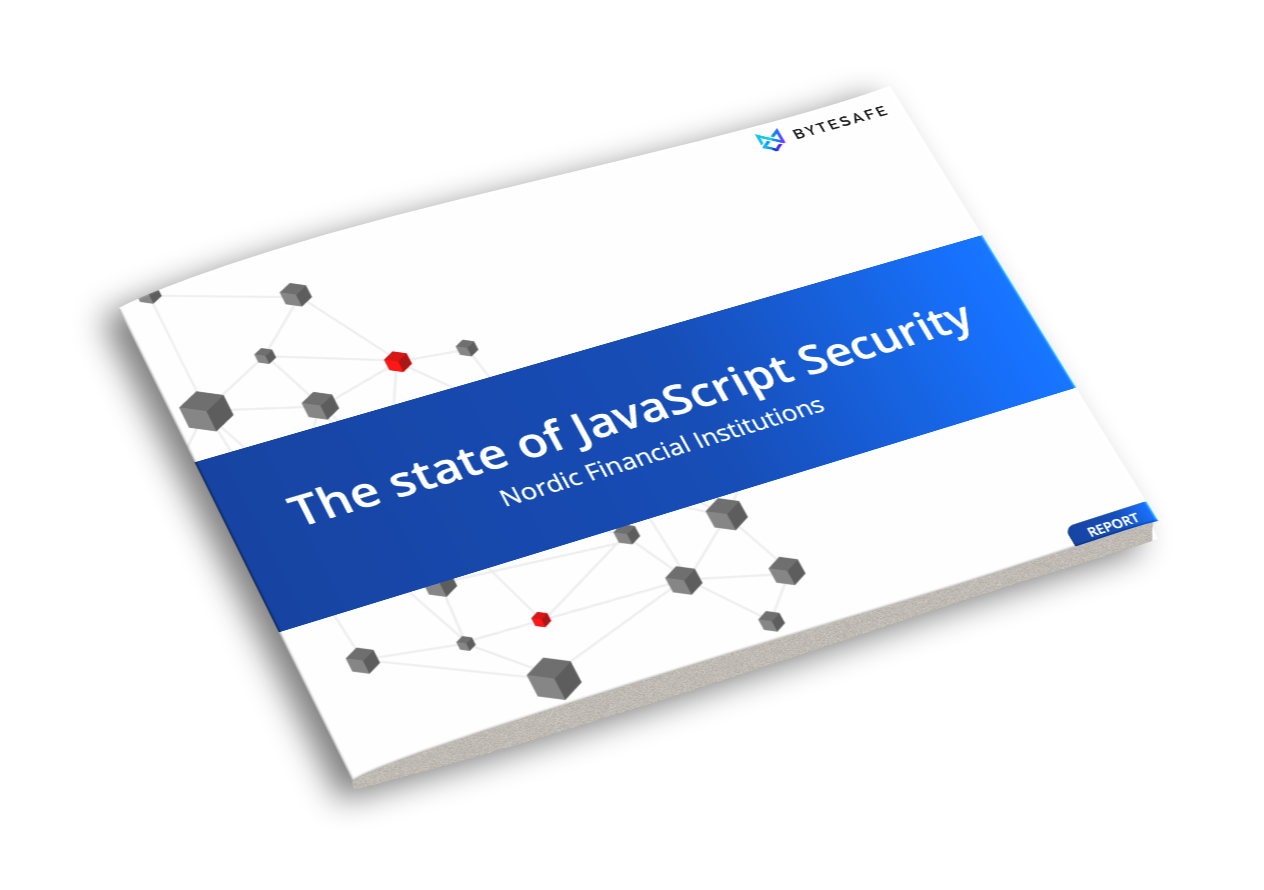 Download the report: state of JavaScript Security - Nordic Financial Institutions